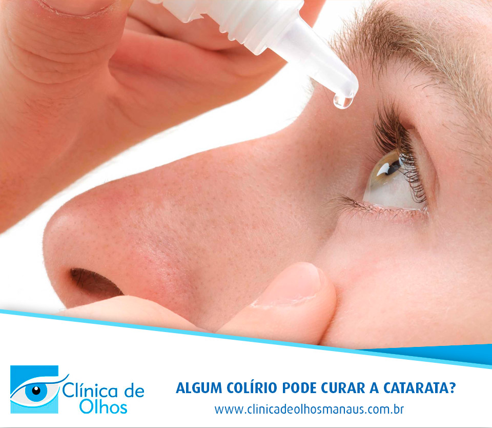 5e3c65eb2 Algum colírio pode curar a catarata? - Clínica de Olhos Manaus