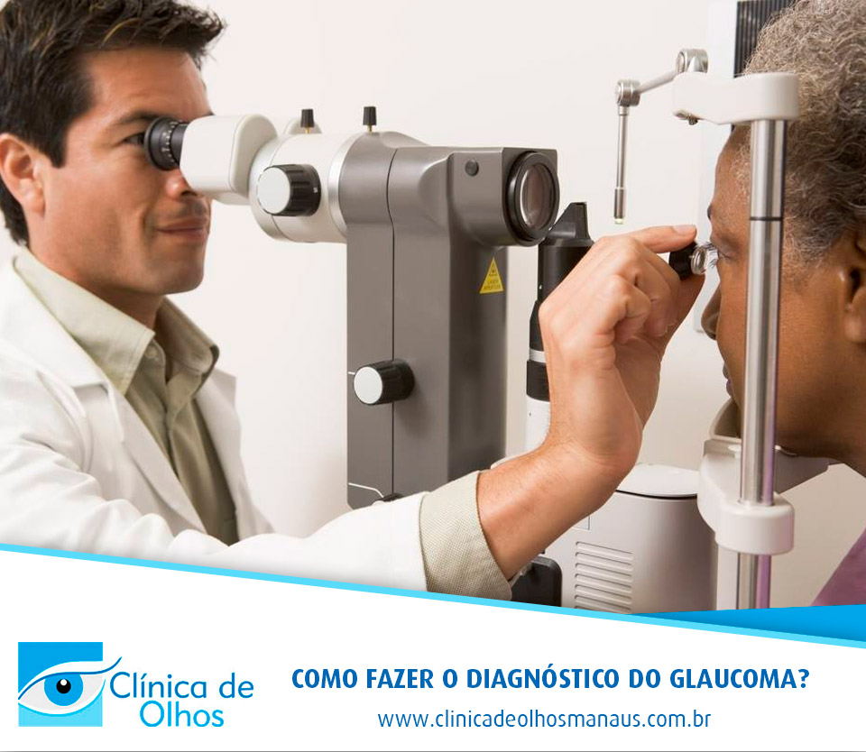 Como fazer o diagnóstico do Glaucoma